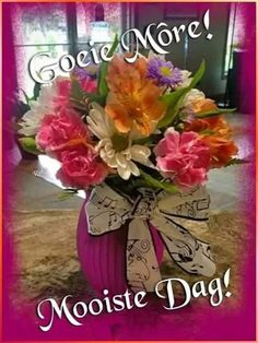 Good Morning Kisses, Morning Wish, Lekker Dag, Afrikaanse Quotes, Goeie Nag, Goeie More, Good Morning Inspirational Quotes, Morning Blessings, Special Quotes