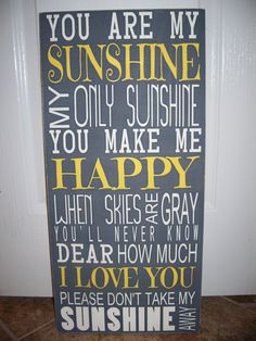 You Are My Sunshine Song. Good for nursery or grey and yellow bathroom