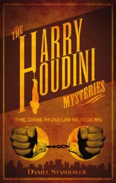 Booktopia has Dime Museum Murders, Harry Houdini Mysteries by Daniel Stashower. Buy a discounted Paperback of Dime Museum Murders online from Australia's leading online bookstore. Mystery Series, Mystery Books, Crime Fiction, Fiction Novels, Sleepless Nights, Cozy Mysteries, Historical Fiction, The Magicians, Detective
