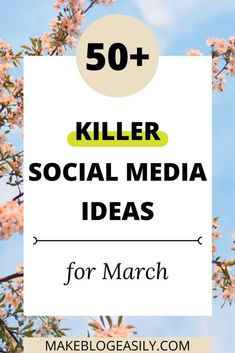 Check out these 50+ March Social Media Ideas Your Audience Will Love.  #socialmediacontent #contentideas #contentmarketing #contentcreation