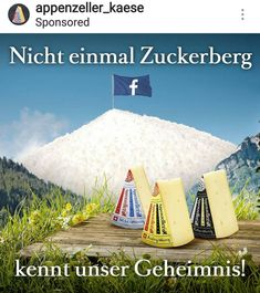 """So I saw this commercial of a swiss cheese today and it translates to: """"Not even Zuckerberg knows our secret recipe"""""""