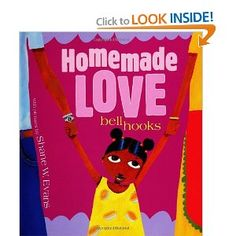 Homemade Love: Picture Book: bell hooks, Shane W. Evans: 9780786806430: Amazon.com: Books