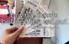 reasons to love being alive: buying tickets before they sell out.