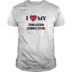 I love my Theater Director T-Shirts, Hoodies. Get It Now ==► https://www.sunfrog.com/Jobs/I-love-my-Theater-Director-White-Guys.html?41382