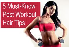 5 Must Know Post Workout Hair Tips | Latest-Hairstyles.com. Good to know!