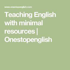 Teaching English with minimal resources   Onestopenglish