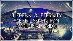 🔥 U Freak & Eternity - Sweet Sensation (Original Mix) 🔥 ▶️ https://youtu.be/exFvGplepqk  ◀️