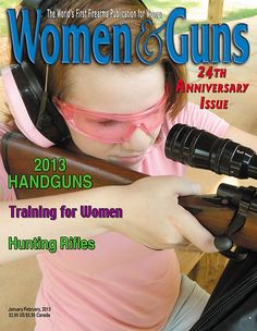 nice magazine, by women for women: Women & Guns, thanks to the SAF