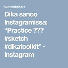 "Dika sanoo Instagramissa: ""Practice 😊✏️ #sketch #dikatoolkit"" • Instagram"