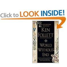 World Without End ~Love this book, great follow up to Pillar of the Earth. 1,000+ pages and still couldn't get enough ~LS