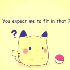 maybe the reason why Pikachu hates his Pokéball. He's surely of that opinion :D