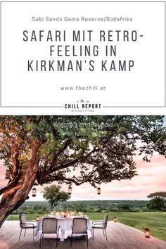 Safari mit Retro-Feeling: Kirkman's Kamp - The Chill Report Safari, Sand Game, Game Reserve, Retro, Africa, Adventure, Feelings, Luxury, Travel