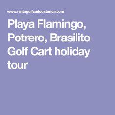 Playa Flamingo, Potrero, Brasilito Golf Cart holiday tour