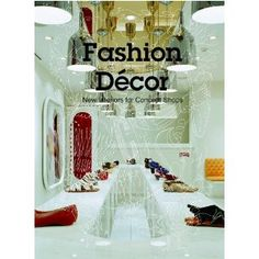 Fashion Decor: New Interiors for Concept Shops $29.16 ISBN:  9781584233848