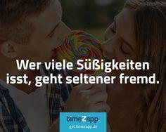 Wer viele Süßigkeiten isst, geht seltener fremd. Noch mehr schmunzeln? Jetzt TimeZapp folgen. #Fakten #lustig #Humor #Sprüche