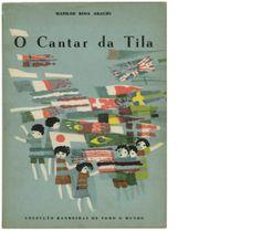 ARAÚJO, Matilde Rosa O cantar da Tila: poemas para a juventude Coimbra: Atlântida, 1967. Desenhos de Maria Keil. 1ªedição