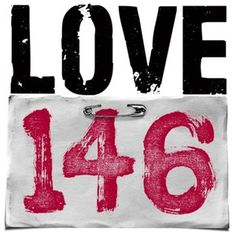 www.LOVE146.org or watch the videos on this site. Truly moving and eye opening