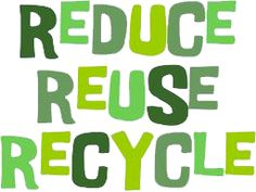 Reduce, reuse, recycle. We've all heard that expression, right?    Its context is typically about thrift, being green, and simplifying.  I came across that phrase in my reading the other day and saw it in a new light.