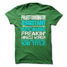 Awesome Shirt For Project Coordinator Assistant T-Shirts, Hoodies. GET IT ==► https://www.sunfrog.com/LifeStyle/Awesome-Shirt-For-Project-Coordinator-Assistant-3326-Green-Guys.html?id=41382