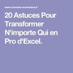 20 Astuces Pour Transformer N'importe Qui en Pro d'Excel. Microsoft Excel, Microsoft Office, Transformers, Custom Fonts, Cv Template, Computer, Good To Know, Resume, Internet