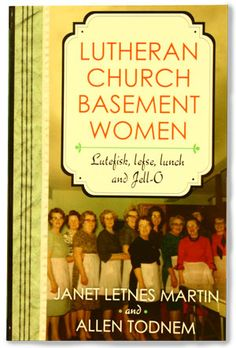 Janet Martin and Al Todnem wrote this book in 1992 and it's still going strong. Not only is it filled with the oldie but goodie recipes (including egg coffee and Watkin's nectar) from years ago, but it is loaded with humorous insights into proper Lutheran church basement etiquette. Paperback, 192 pp.