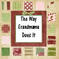 The Way Grandmama Does It    Sharing the homesteading ways of good old Grandmama: Made from Scratch Tips, Home Cooking Recipes, Sewing Projects, Beekeeping, Emergency Preparedness, Backyard Gardening and much more.