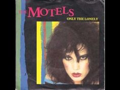 """The Motels - """"Only The Lonely"""" (1982)"""