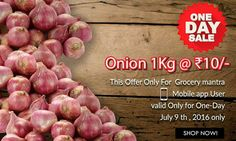 One Day Sale Grab Before It Goes !!! Onion Just In 10 Rs/- Per Kg Only At Grocery Mantra *Valid For Mobile App Users Only #OnlineSuperMarket #OnlineGroceryShopping #TingTing #JaiHind #SaveWater