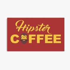 'Coffee for hipsters' Canvas Print by StefaniaAlina Canvas Prints, Art Prints, Coffee Time, My Arts, Hipster, House Design, Printed, Awesome, Artist