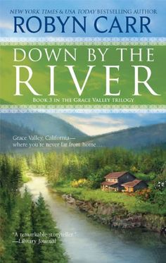 Bestseller Books Online Down by the River (Grace Valley Trilogy) Robyn Carr $7.99  - http://www.ebooknetworking.net/books_detail-0778328988.html