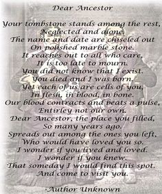 Dear Ancestor...a touching verse. This is a great site. The chat room is very helpful!