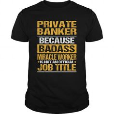 cool PRIVATE-BANKER Check more at http://9tshirt.net/private-banker/