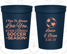 I Vow to Always Love You, Even During Soccer Season, Promotional Wedding Cups, Soccer Wedding Cups, souvenir cups (307)