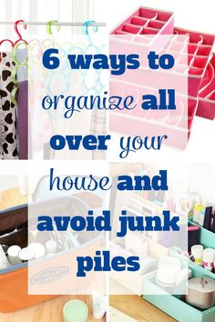 6 WAYS TO ORGANIZE ALL OVER YOUR HOUSE AND AVOID JUNK PILES! via TidyMom.net