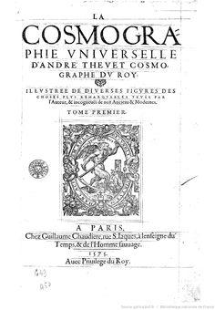 La cosmographie universelle d'André Thevet. Vol. 1 (Afrique, Asie) / ,... illustrée de diverses figures des choses plus remarquables veuës par l'auteur... Tome 1er [-4e]