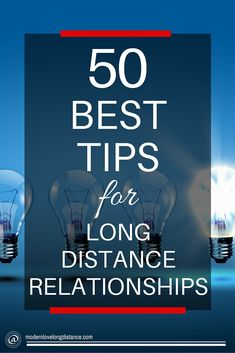 Wondering how to make a long distance relationship work? Here are 50 smart pieces of advice on how to grow a great relationship across the miles.