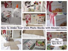 How to Make Your Own Photo Blocks using Recyled Items... letters, animals, holidays, family... the ideas are endless!  Great activity to help your child understand reusing items that are on their way to the recycle bin.