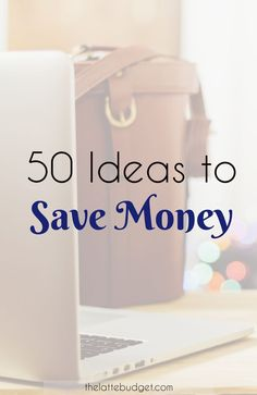Need some wiggle room in your budget? Here are 50 ideas to save you money TODAY!