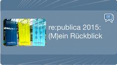 re:publica 2015: (M)ein Rückblick