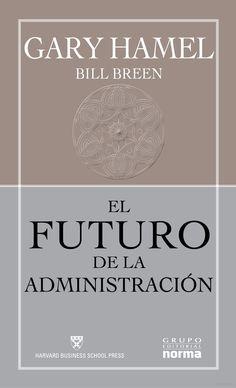 El Futuro de la Administración - Gary Hamel