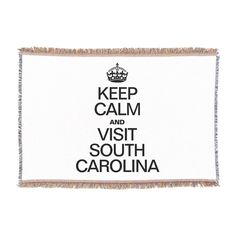"""Wrap yourself in a playful blanket like this """"Keep Calm and Visit South Carolina"""" throw."""