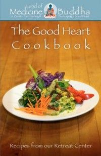 The Good Heart Cookbook: Recipes from our retreat center Vegetarian Cookbook, Cookbook Recipes, Lama Zopa Rinpoche, Buddhist Retreat, Buddhist Teachings, Tibetan Buddhism, Good Heart, Buddha, Good Things