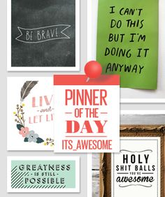 Because It's Awesome  http://pinterest.com/its_awesome/say-it-loud/  http://www.refinery29.com/pinterest-because-its-awesome