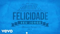 Seu Jorge - Felicidade (Lyric Video) Brazil Music, Vídeos Youtube, Cinema, Music Songs, Videos, Animation, Play, You Make Me Happy, Positivity