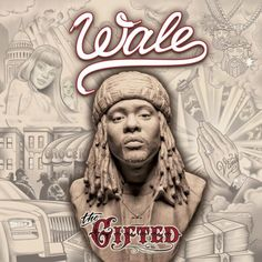 Album Tracklist: Wale 'The Gifted'
