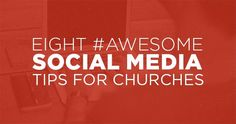 Eight Awesome Social Media Tips For Churches