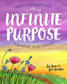 INFINITE PURPOSE: CARE INSTRUCTIONS FOR YOUR TRUE CALLING by Liv Lane and Lori Portka #selfhelp #motivation