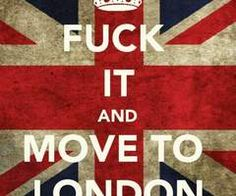 I say this all the time. If only it was so easy to move to London.