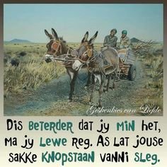 So reg na my hart Bible Quotes, Bible Verses, Jesus Quotes, Wisdom Quotes, Uplifting Christian Quotes, Qoutes About Life, African Art Paintings, Afrikaanse Quotes, Family Quotes