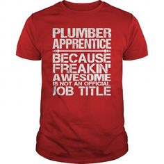 Make this awesome proud Plumber:  Awesome Tee For Plumber Apprentice as a great gift Shirts T-Shirts for Plumbers
